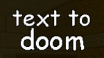 Text to doom