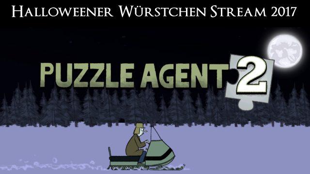 Halloweener Würstchen Stream 2017: Puzzle Agent 2